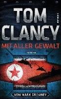 Mit aller Gewalt - Clancy Tom, Greaney Mark