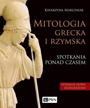 Mitologia grecka i rzymska. Spotkania ponad czasem-Marciniak Katarzyna