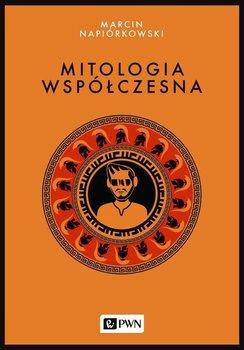 Mitologia współczesna-Napiórkowski Marcin