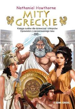 Mity greckie. Księga cudów dla dziewcząt i chłopców. Opowieści z zaczarowanego lasu-Hawthorne Nathaniel