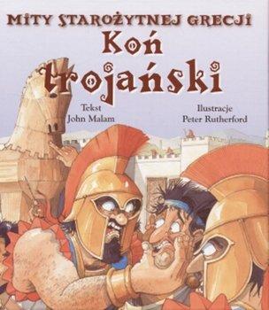 Mity Starożytnej Grecji Koń Trojański Malam John Książka W