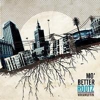 Mo' better Rootz-Vavamuffin