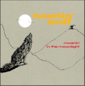 Moanin' In The Moonlight-Howlin' Wolf