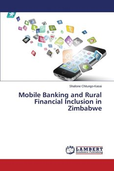 Mobile Banking and Rural Financial Inclusion in Zimbabwe - Chitungo-Kasai Shallone