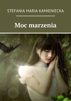 Moc marzenia-Jagielnicka-Kamieniecka Stefania