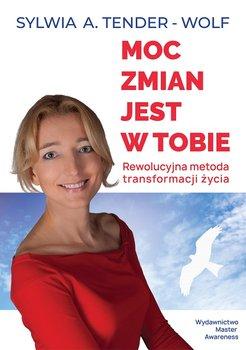 Moc zmian jest w tobie-Tender-Wolf Sylwia A.