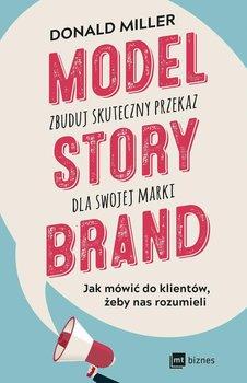 Model StoryBrand. Zbuduj skuteczny przekaz dla swojej marki-Miller Donald