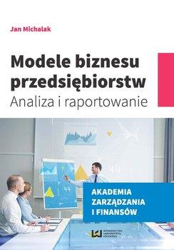 Modele biznesu przedsiębiorstw. Analiza i raportowanie                      (ebook)