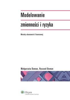 Modelowanie zmienności i ryzyka. Metody ekonometrii finansowej-Doman Małgorzata, Doman Ryszard