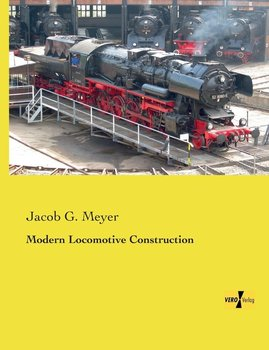 Modern Locomotive Construction - Meyer Jacob G.