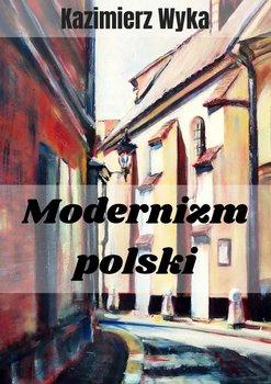 Modernizm polski-Wyka Kazimierz