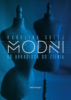 Modni. Od Arkadiusa do Zienia                      (ebook)