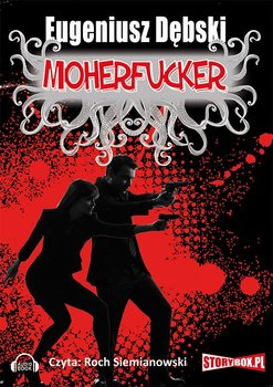 Moherfucker. Tom 2-Dębski Eugeniusz