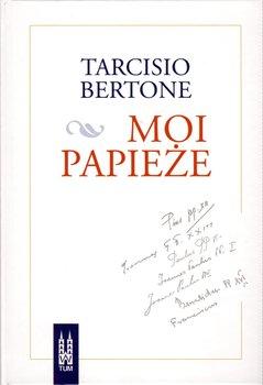Moi papieże-Tarcisio Bertone