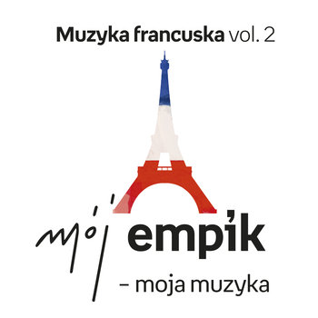 Mój Empik - moja muzyka: Muzyka francuska. Volume 2-Various Artists