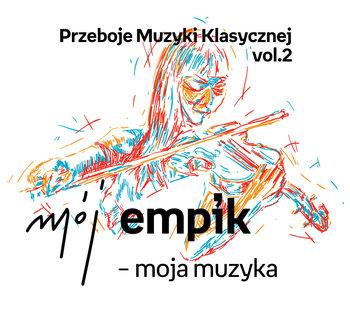 Mój Empik - moja muzyka: Przeboje muzyki klasycznej. Volume 2-Various Artists