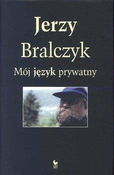 Mój język prywatny-Bralczyk Jerzy