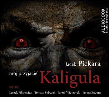 Mój przyjaciel Kaligula-Piekara Jacek