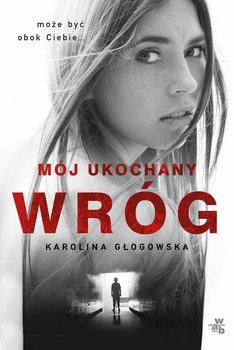 Mój ukochany wróg-Głogowska Karolina