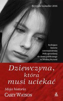 Moja historia. Dziewczyna, która musi uciekać                      (ebook)