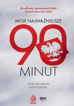Moje najważniejsze 90 minut-Kopański Emil, Janczewski Jacek