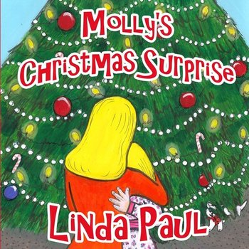 Molly's Christmas Surprise - Paul Linda