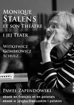Monique Stalens et son Théâtre. Witkiewicz, Gombrowicz, Schulz                      (ebook)