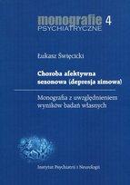 Monografie psychiatryczne. Tom 4. Choroba afektywna sezonowa (depresja zimowa). Monografia z uwzględnieniem wyników badań własnych