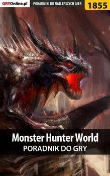 Monster Hunter World - poradnik do gry-Misztal Grzegorz Alban3k