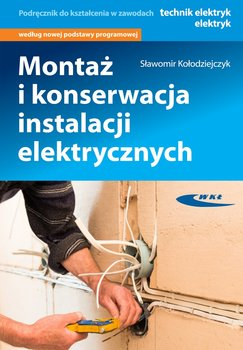 Montaż i konserwacja instalacji elektrycznych-Kołodziejczyk Sławomir
