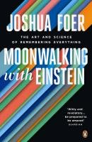 Moonwalking with Einstein - Foer Joshua