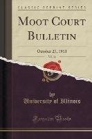 Moot Court Bulletin, Vol. 11-Illinois University Of