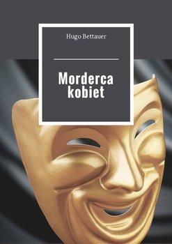 Morderca kobiet-Bettauer Hugo