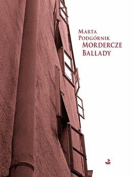 Mordercze ballady-Podgórnik Marta