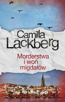 Morderstwa i woń migdałów-Lackberg Camilla