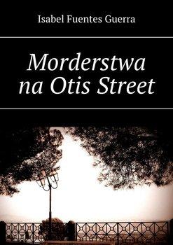 Morderstwa na Otis Street-Guerra Fuentes Isabel
