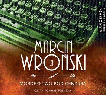 Morderstwo pod cenzurą. Komisarz Maciejewski. Tom 1-Wroński Marcin
