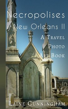 More Necropolises of New Orleans (Book II)-Cunningham Laine