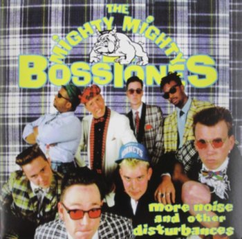 More Noise and Other Disturbances-The Mighty Mighty Bosstones