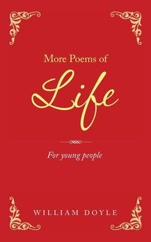 More Poems of Life-Doyle William