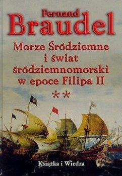 Morze Śródziemne i Świat Śródziemnomorski w Epoce Filipa II. Tom 2-Braudel Fernand