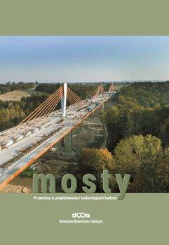 Mosty. Przemiany w projektowaniu i technologiach budowy-Opracowanie zbiorowe