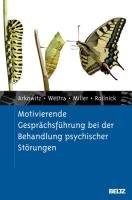 Motivierende Gesprächsführung bei der Behandlung psychischer Störungen-Arkowitz Hal, Westra Henny A., Miller William R., Rollnick Stephen