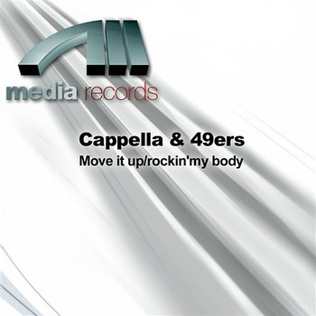 Move it up/rockin'my body - Cappella & 49ers