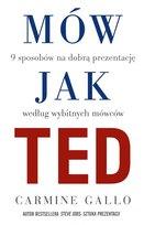 Mów jak TED. 9 sposobów na dobrą prezentację według wybitnych mówców