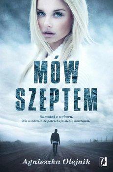 Mów szeptem-Olejnik Agnieszka