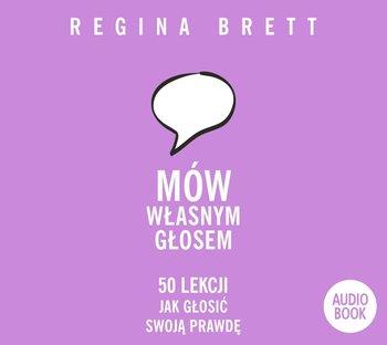 Mów własnym głosem. 50 lekcji, jak głosić swoją prawdę-Brett Regina