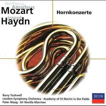 Mozart: Horn Concertos-Barry Tuckwell, Peter Maag, London Symphony Orchestra, Sir Neville Marriner, Academy of St. Martin in the Fields