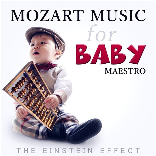 Mozart Music for Baby Maestro: The Einstein Effect ...