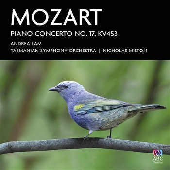 Mozart: Piano Concerto No. 17, KV453-Andrea Lam, Tasmanian Symphony Orchestra, Nicholas Milton
